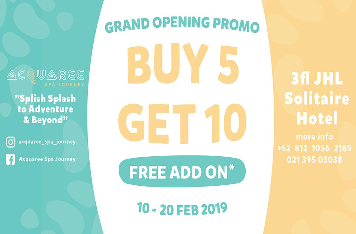 GRAND OPENING Acquaree Spa Journey 10 - 20 February 2019